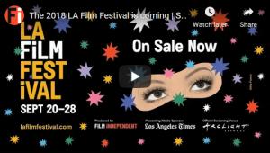 Film Independent's Los Angeles Film Festival (Septmeber 20 - 28, 2018)
